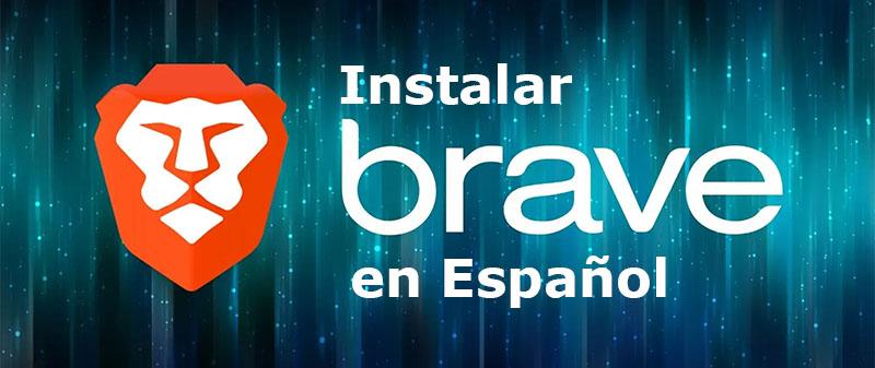 Instrucciones para descargar brave en español